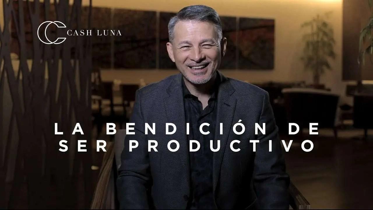 En este momento estás viendo Pastor Cash Luna – La bendición de ser productivos