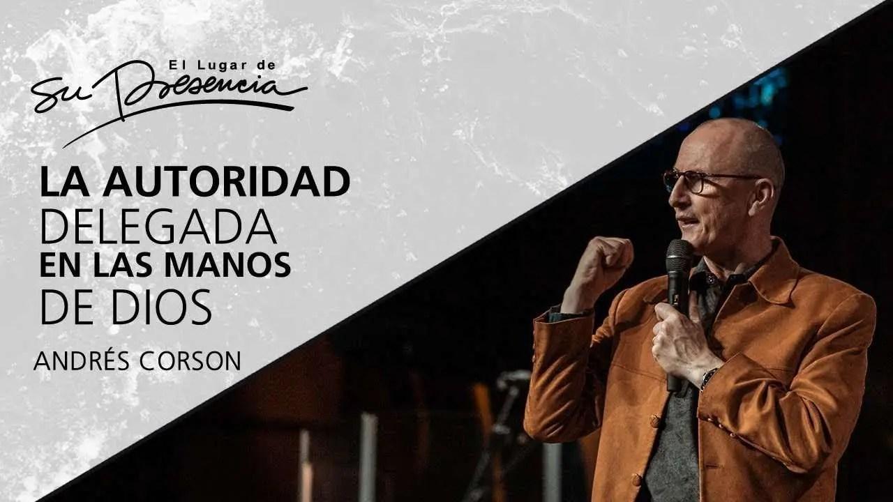 En este momento estás viendo La autoridad delegada en las manos de Dios – Andrés Corson