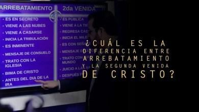 Photo of ¿Cúal es la diferencia entre Arrebatamiento y la Segunda Venida de Cristo? – German Ponce