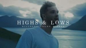 Lee más sobre el artículo Letra: Highs & Lows (Official Music Video) – Hillsong Young and Free
