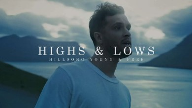 Photo of Letra: Highs & Lows (Official Music Video) – Hillsong Young and Free