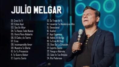 Photo of Musica de Julio Melgar: 2 horas de sus mejores canciones