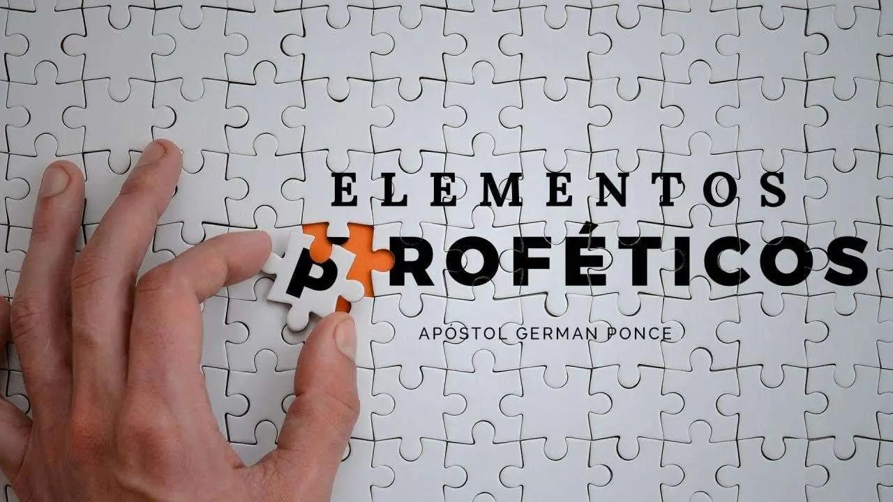 En este momento estás viendo Apóstol German Ponce – Elementos Proféticos
