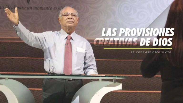 Las provisiones creativas de Dios – Pastor José Satirio Dos Santos