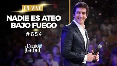 Photo of Nadie es ateo bajo fuego – Dante Gebel – Servicio online