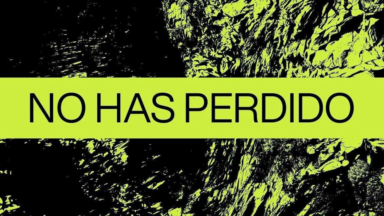 En este momento estás viendo No Has Perdido (Never Lost en Español) – Elevation Worship