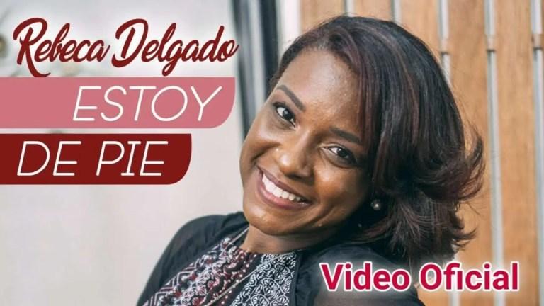 Estoy de pie (Video Oficial) – Rebeca Delgado