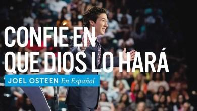 Photo of Confíe en que Dios lo hará – Joel Osteen