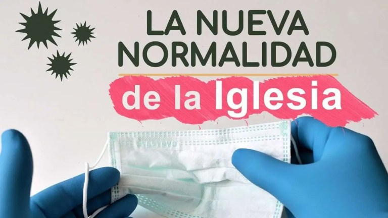 La nueva normalidad de la Iglesia – Luis Bravo