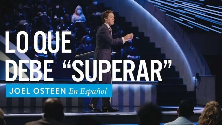 Lo Que Debe «Superar» – Joel Osteen