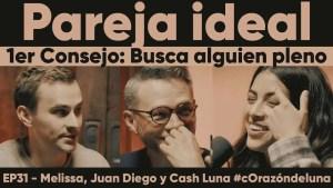 Pareja ideal – 1er Consejo «Busca alguien que sea feliz» – Melissa, Juan Diego y Cash Luna