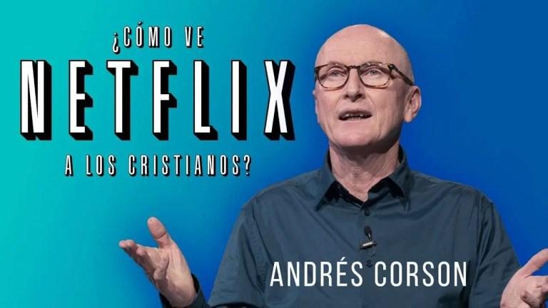 ¿Cómo ve Netflix a los cristianos? – Andrés Corson