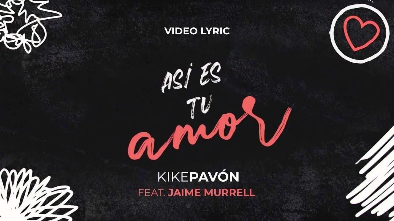 Kike Pavón Ft Jaime Murrell – Así es tu amor