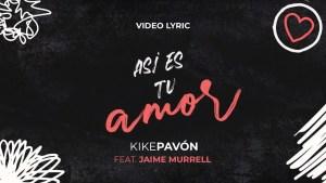 Lee más sobre el artículo Kike Pavón Ft Jaime Murrell – Así es tu amor