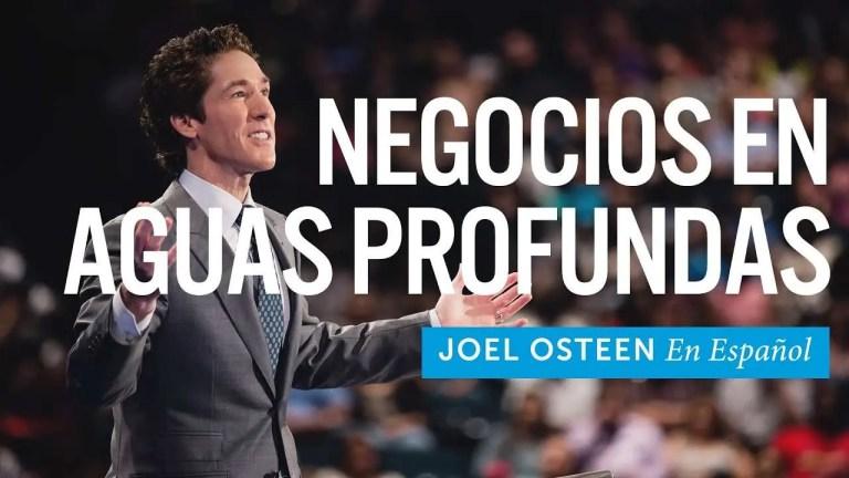 Joel Osteen – Haz Negocios En Aguas Profundas