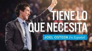 Lee más sobre el artículo Joel Osteen – Tienes Lo Que Necesitas