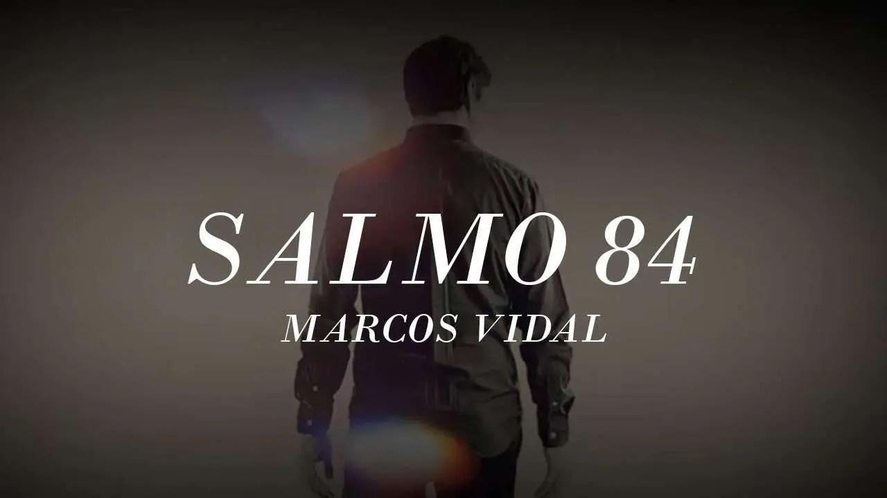 Marcos Vidal – Salmo 84