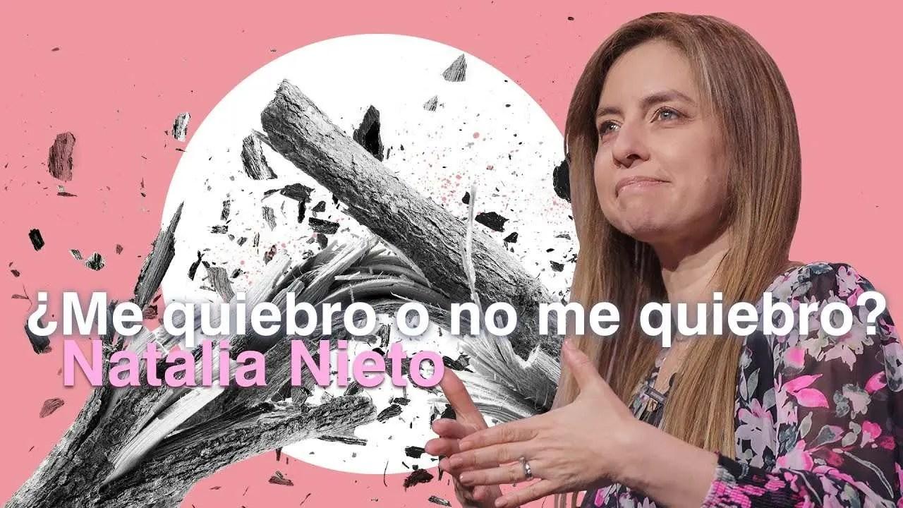 ¿Me quiebro o no me quiebro? – Natalia Nieto
