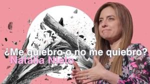 Lee más sobre el artículo ¿Me quiebro o no me quiebro? – Natalia Nieto