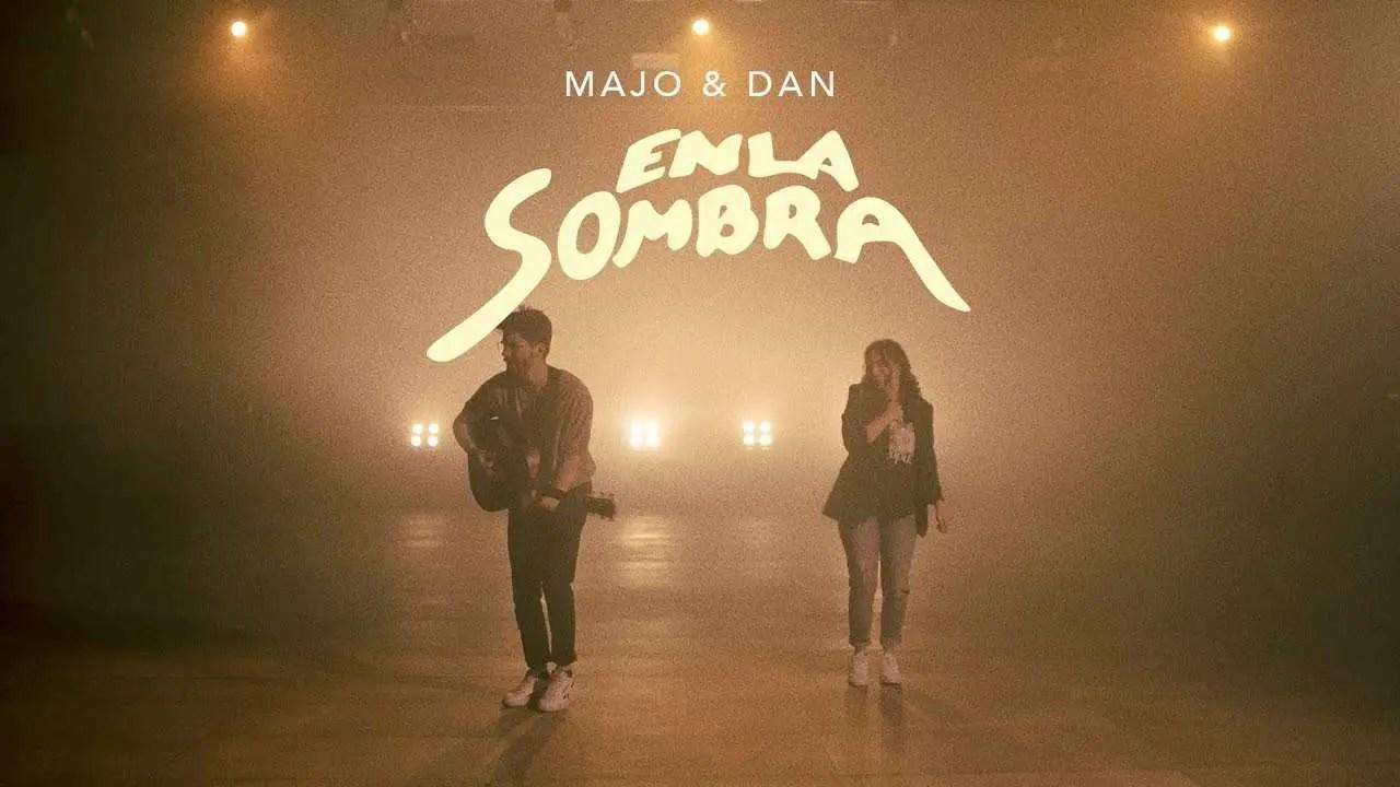 Lee más sobre el artículo Majo y Dan – En La Sombra (Video Oficial)