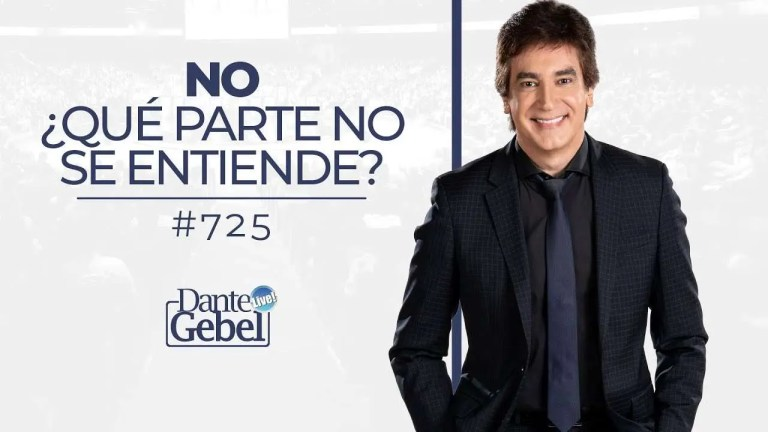 Dante Gebel – No ¿Qué parte no se entiende?