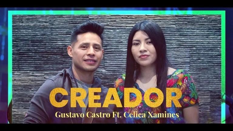 Creador – Gustavo Castro Ft. Celica Xamines