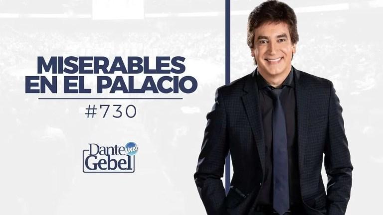 Dante Gebel – Miserables en el palacio