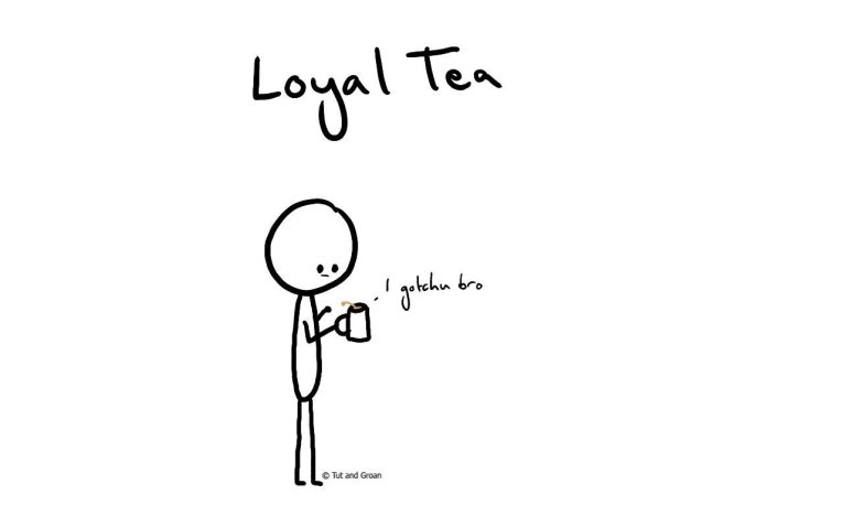 Tut and Groan Loyal Tea cartoon