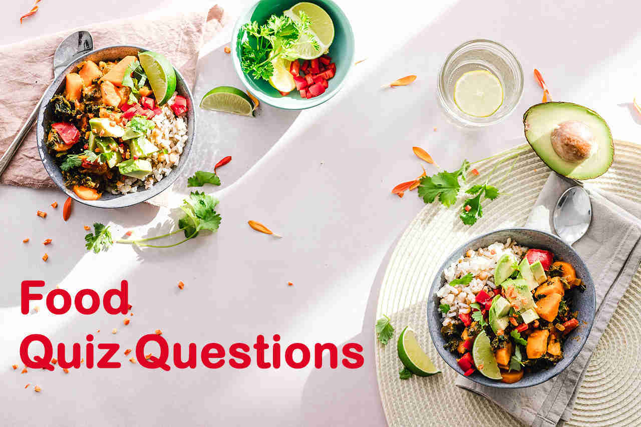 105 Food Quiz Questions And Answers