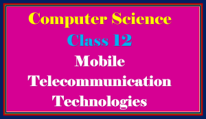 Mobile Technologies Class 12