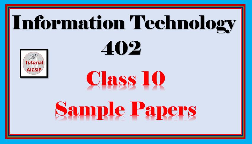 it 402 class 10 sample paper 2021