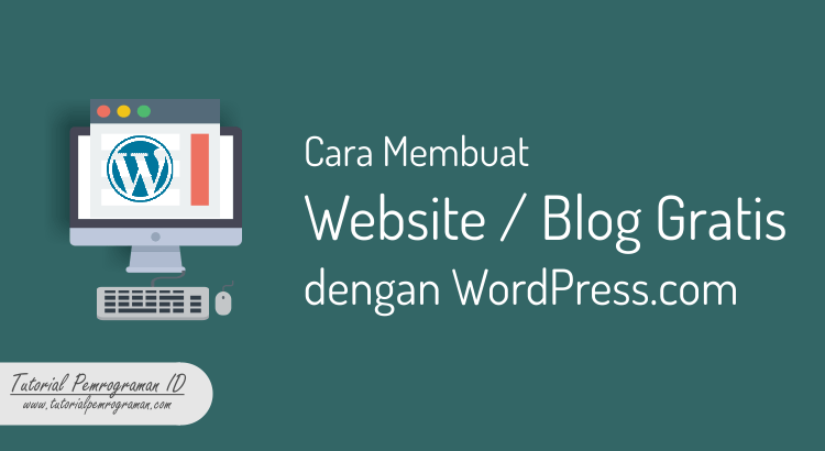 cara-membuat-website-blog-gratis-dengan-wordpress