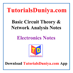 Basic Circuit Theory and Network Analysis Notes PDF