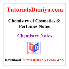 Chemistry of Cosmetics & Perfumes Notes PDF