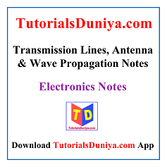 Transmission Lines, Antenna and Wave Propagation Notes PDF