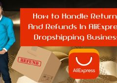 How to Handle Returns And Refunds With Dropshipping Business in Aliexpress