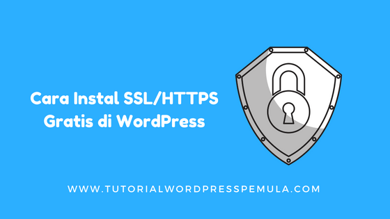 Cara Instal SSL HTTPS Gratis di WordPress