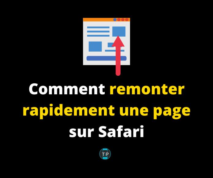 Comment remonter rapidement une page sur Safari