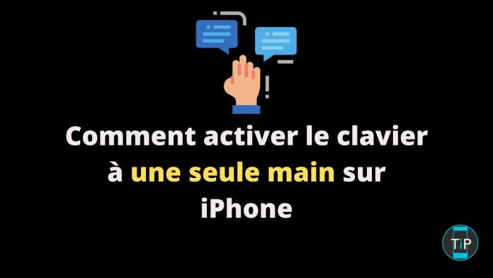 Comment activer le clavier à une main sur iPhone