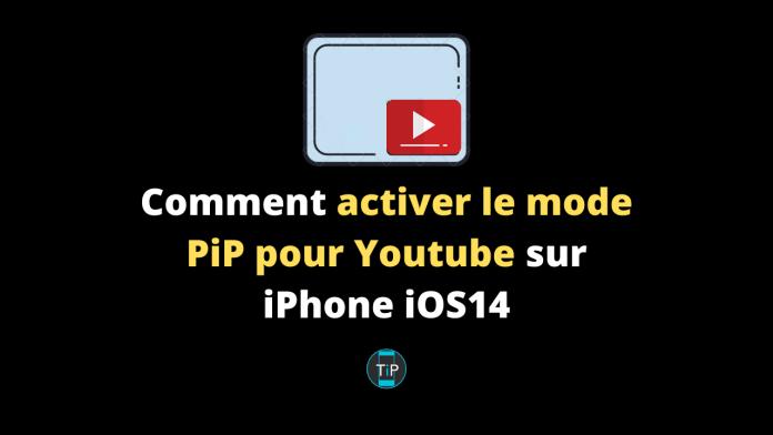 Comment activer Le mode PiP (image dans l'image) pour Youtube sur iPhone iOS14