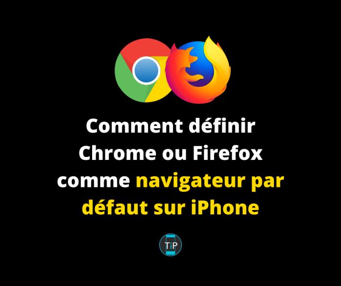 Comment définir Chrome ou Firefox comme navigateur par défaut sur iPhone