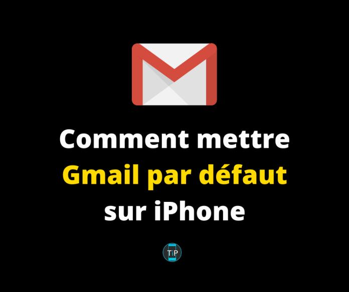 Comment mettre Gmail par défaut sur iPhone