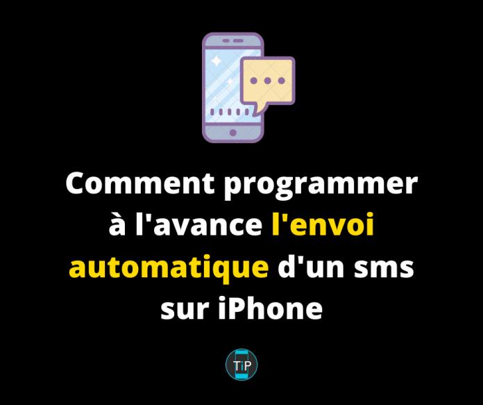 Comment programmer à l'avance l'envoi automatique d'un sms sur iPhone