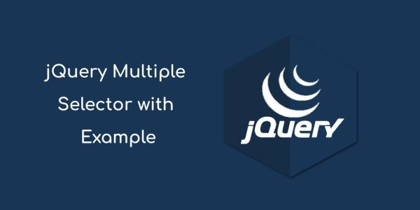 jQuery Selector - Select Multiple HTML Elements By Example ...