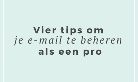 Vier tips om je e-mail te beheren als een pro