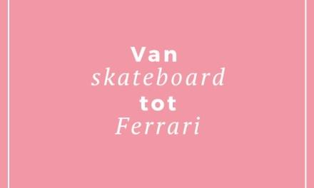 Van skateboard tot Ferrari