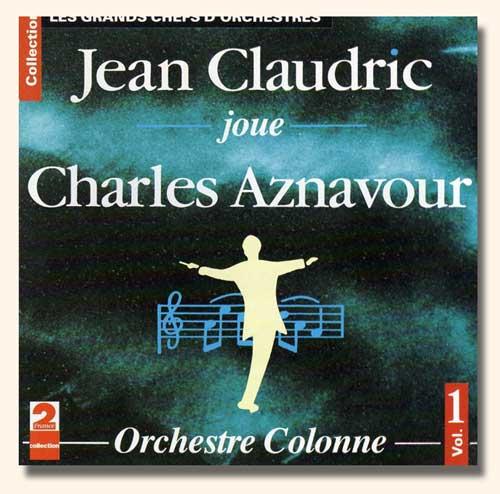 <i>Jean Claudric joue Charles Aznavour</i> interprété par l'Orchestre Colonne dirigé par Jean Claudric.