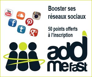 AddMeFast.com : Booster tous ses réseaux sociaux