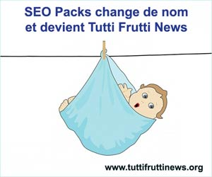 SEO Packs change de nom pour devenir Tutti Frutti News