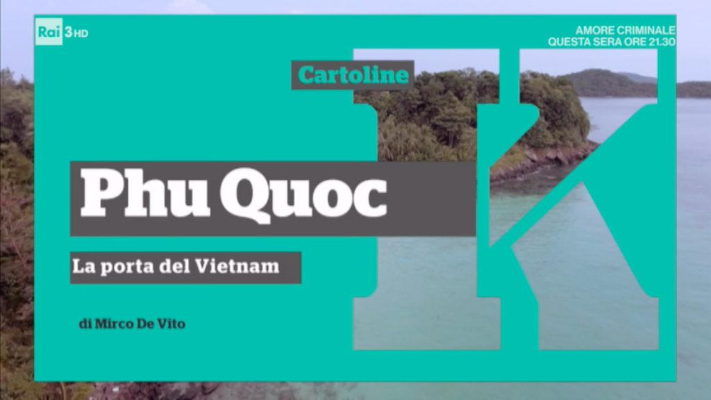 Phu Quoc la porta del Vietnam su Kilimangiaro Rai3